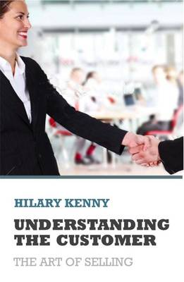 Understanding the Customer: The Art of Selling (Paperback)