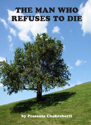 The Man Who Refuses to Die (Paperback)