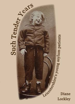 Such Tender Years: Leicestershire's Young Asylum Patients (Paperback)