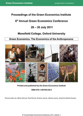 Proceedings of the Green Economics Institute Annual Conference,28 - 30 July 2011, Oxford (Spiral bound)