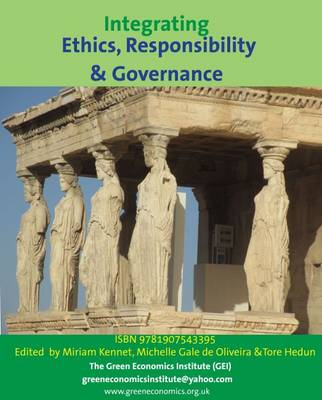 Integrating Ethics, Social Responsibility and Governance: A Green Economics Perspective: Towards  Ethics, Philosophy & Culture for the 21st and 22nd Centuries (Paperback)