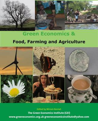 The Greening of Food, Farming and Agriculture: Green Economics - Handbook of Green Economics (Paperback)