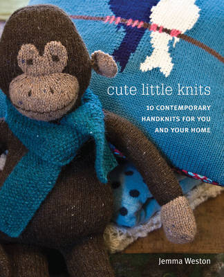 Cute Little Knits: 10 Contemporary Handknits for You and Your Home (Paperback)