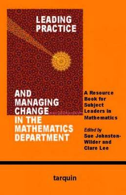 Leading Practice and Managing Change in the Mathematics Department: A Resource Book for Subject Leaders in Mathematics (Paperback)