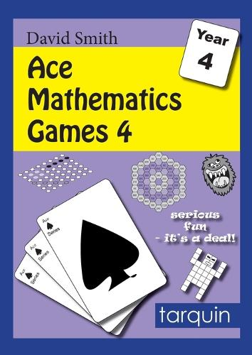 Ace Mathematics Games 4: 13 Exciting Activities to Engage Ages 8-9: 4 - Ace Mathematics Games 4 (Paperback)