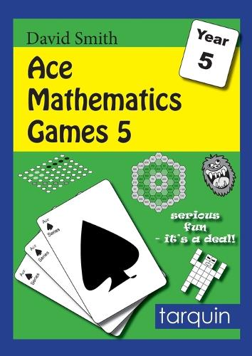 Ace Mathematics Games 5: 14 Exciting Activities to Engage Ages 9-10: 5 (Paperback)
