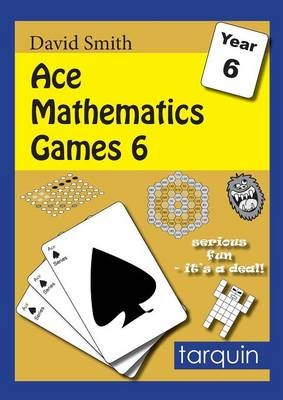 Ace Mathematics Games 6: 6: 15 Exciting Activities to Engage Ages 10-11 - Ace Mathematics Games 6 (Paperback)