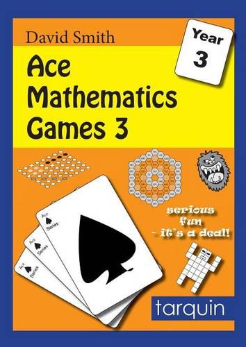 Ace Mathematics Games 3: 13 Exciting Activities to Engage Ages 7-8: 3 - Ace Mathematics Games 3 (Paperback)