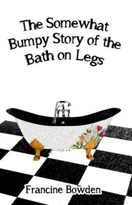 The Somewhat Bumpy Story of the Bath on Legs (Paperback)