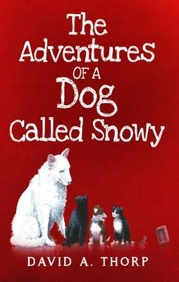 The Adventures of a Dog Called Snowy (Paperback)