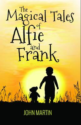 The Magical Tales of Alfie and Frank - Alfie and Frank No. 1 (Paperback)