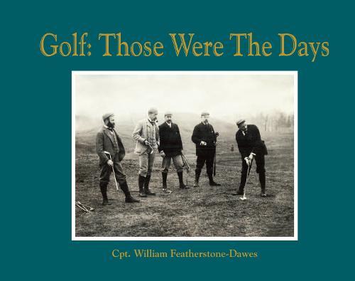 Golf: Those Were the Days (Hardback)