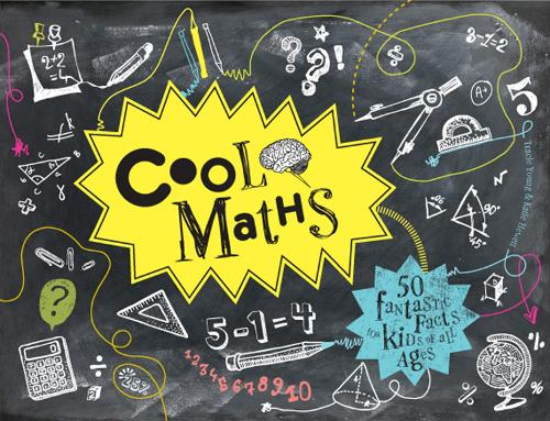Cool Maths: 50 fantastic facts for kids of all ages - Cool (Hardback)