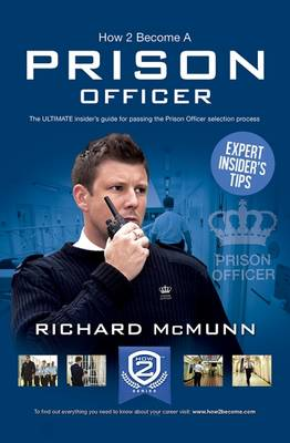 How 2 Become a Prison Officer: The Insiders Guide (Paperback)