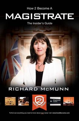 How 2 Become a Magistrate: The Insiders Guide (Paperback)