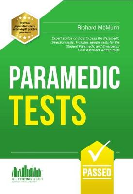 Paramedic Tests: Practice Tests for the Paramedic and Emergency Care Assistant Selection Process - Testing Series (Paperback)