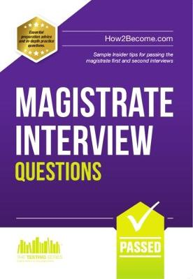 Magistrate Interview Questions: How to Pass the Magistrate First and Second Interviews - Testing Series (Paperback)
