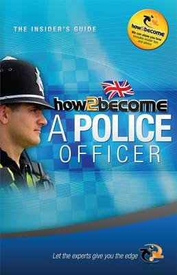 How to Become a Police Officer: The Insider's Guide - How2Become (Paperback)