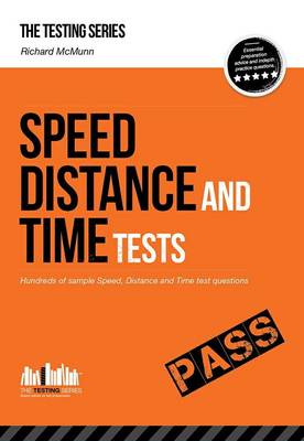 Speed, Distance and Time Tests: Over 450 Sample Speed, Distance and Time Test Questions - Testing Series (Paperback)