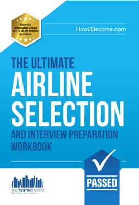 Airline Pilot Selection and Interview Workbook: The Ultimate Insiders Guide - Testing Series (Paperback)