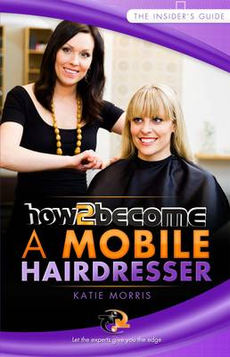 How to Become a Mobile Hairdresser - How2Become (Paperback)