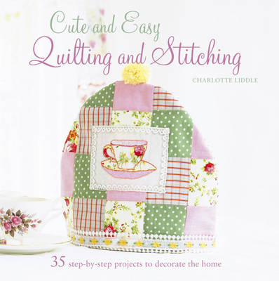 Cute and Easy Quilting and Stitching (Paperback)