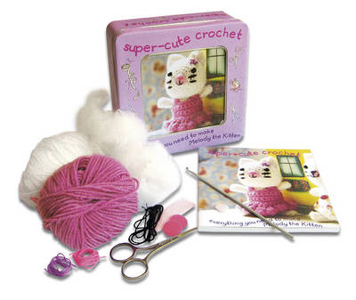 Super-Cute Crochet Tin: Everything you need to make Melody the Kitten