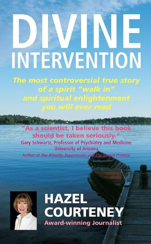 """Divine Intervention: The Most Controversial True Story of a Spirit """"Walk in"""" and Spiritual Enlightenment You Will Ever Read (Paperback)"""