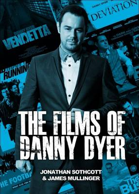 The Films of Danny Dyer (Paperback)
