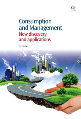 Consumption and Management: New Discovery and Applications (Hardback)