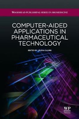 Computer-Aided Applications in Pharmaceutical Technology - Woodhead Publishing Series in Biomedicine (Hardback)