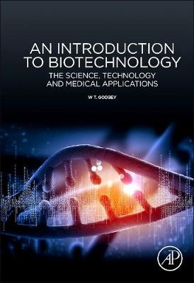 An Introduction to Biotechnology: The Science, Technology and Medical Applications (Hardback)