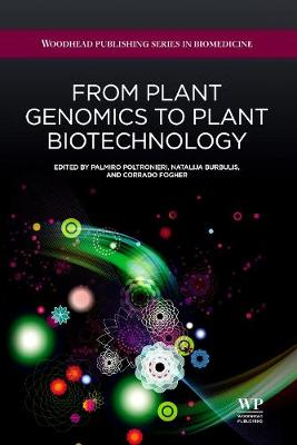 From Plant Genomics to Plant Biotechnology - Woodhead Publishing Series in Biomedicine (Hardback)