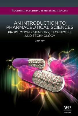 An Introduction to Pharmaceutical Sciences: Production, Chemistry, Techniques and Technology - Woodhead Publishing Series in Biomedicine (Paperback)
