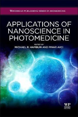 Applications of Nanoscience in Photomedicine - Woodhead Publishing Series in Biomedicine (Hardback)