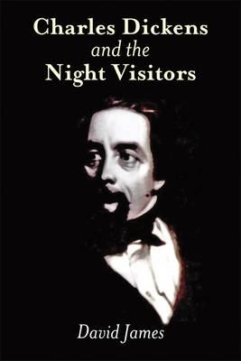 Charles Dickens & the Night Visitors (Hardback)