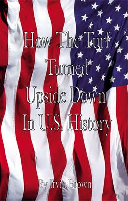 How the Turf Was Turned Upside Down in US History (Paperback)
