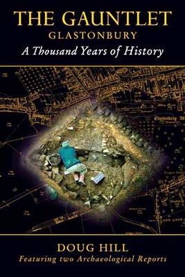 The Gauntlet: Glastonbury a Thousand Years of History (Paperback)