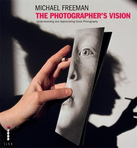 The Photographer's Vision - The Photographer's Eye (Hardback)