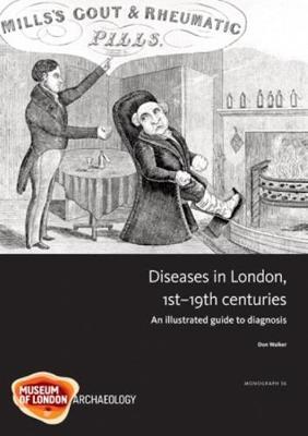 Disease in London, 1st-19th centuries - MOLAS MONOGRAPH 56 (Hardback)