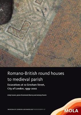 Romano-British round houses to medieval parish - MOLAS Monograph 67 (Hardback)