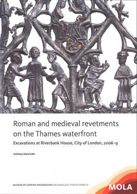 Roman and medieval revetments on the Thames waterfront (Paperback)