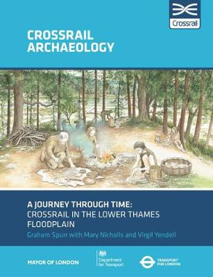 A Journey through Time: Crossrail in the lower Thames floodplain (Paperback)