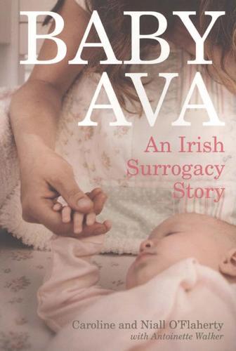 Baby Ava: An Irish Surrogacy Story (Paperback)