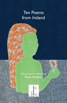 Ten Ten Poems from Ireland: Selected and Introduced by Paula Meehan (Paperback)