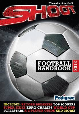 Shoot Handbook of Football 2013 (Hardback)