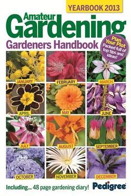 Amateur Gardening: Gardeners Handbook 2013 (Hardback)