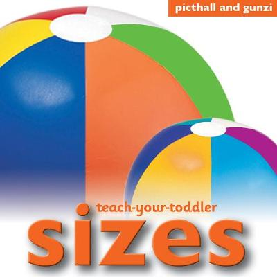 Teach Your Toddler: Sizes - Teach Your Toddler (Board book)