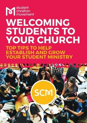 Welcoming Students to Your Church: Top Tips to Help Establish and Grow Your Student Ministry (Paperback)