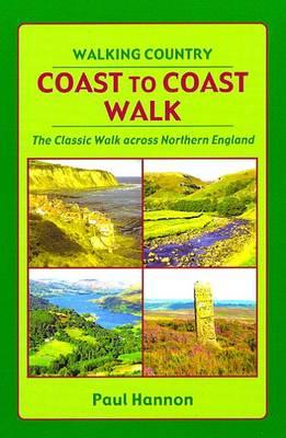 Coast to Coast Walk: The Classic Walk Across Northern England (Paperback)
